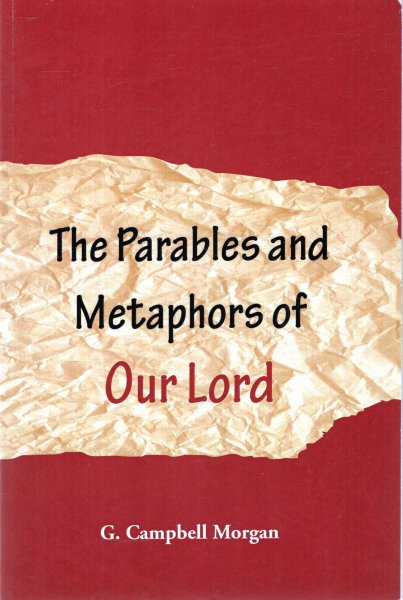 Image for The Parables and Metaphors of Our Lord
