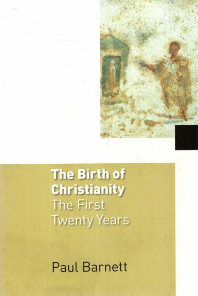 Image for The Birth of Christianity : The First Twenty Years