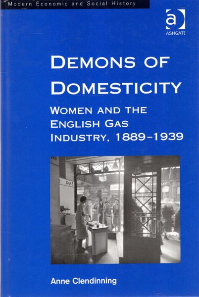 Image for Demons of Domesticity : Women and the English Gas Industry, 1889-1939