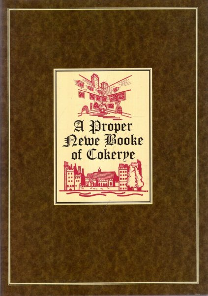 Image for A Proper Newe Booke of Cokerye : Margaret Parker's Cookery Book