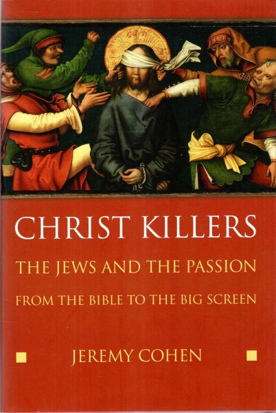Image for Christ Killers : The Jews and the Passion from the Bible to the Big Screen