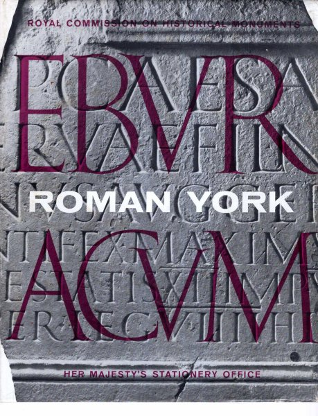 Image for An Inventory of the Historical Monuments in the City of York, volume I : Ebvracum : Roman York