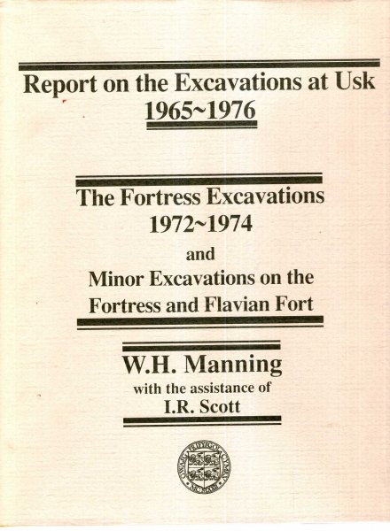 Image for Report on the Excavations at Usk, 1965-76: The Fortress Excavations, 1972-74