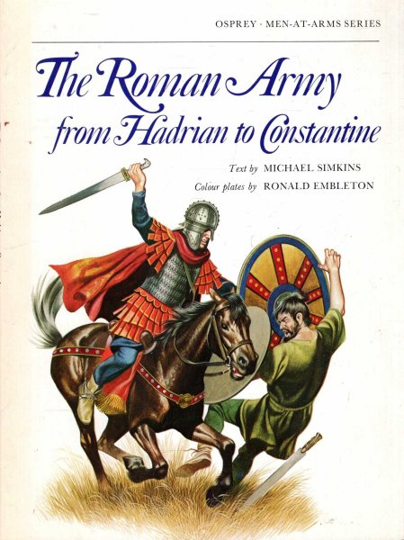 Image for The Roman Army from Hadrian to Constantine (Men at Arms Series, 93)