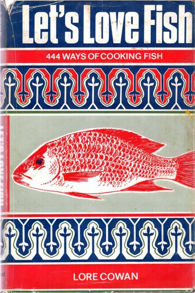 Image for Let's Love Fish : 444 ways of cooking fish