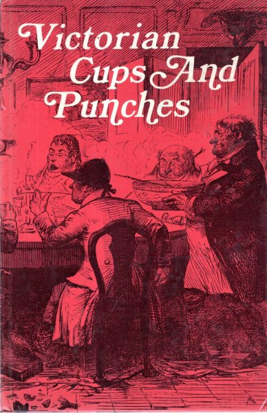 Image for Victorian cups and punches - And other concoctions