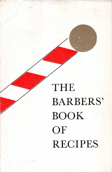 Image for The Barbers' Book of Recipes : Prepared by an expert
