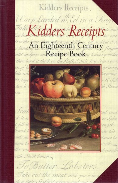 Image for Kidder's Receipts of Pastry and Cookery : An Eighteenth Century Recipe Book