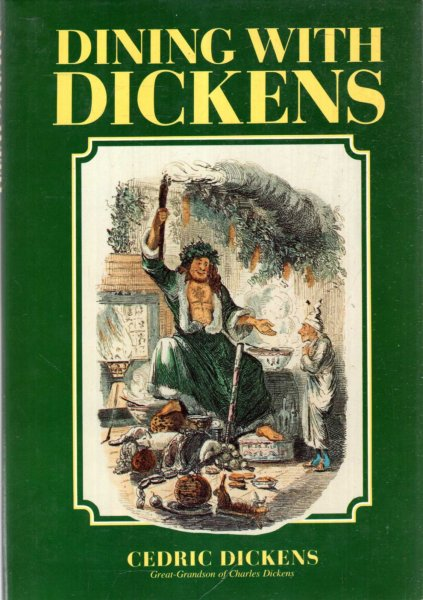 Image for Dining with Dickens, being a ramble through Dickensian foods