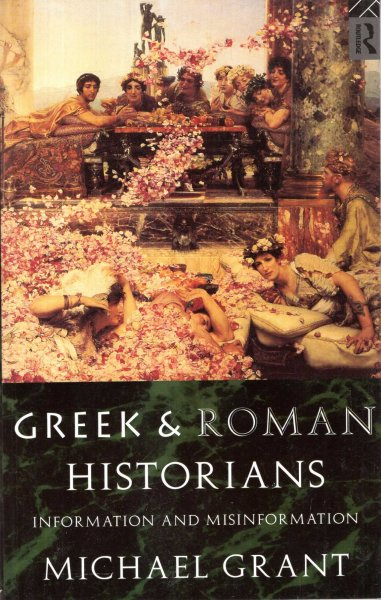Image for Greek and Roman Historians : Information and Misinformation