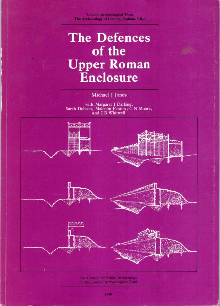Image for The Archaeology of Lincoln : Defences of the Upper Roman Enclosure