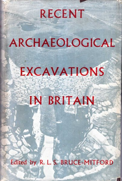 Image for Recent Archaeological Excavations in Britain - selected excavations 1939-1955 with a chapter on recent air-reconnaissance