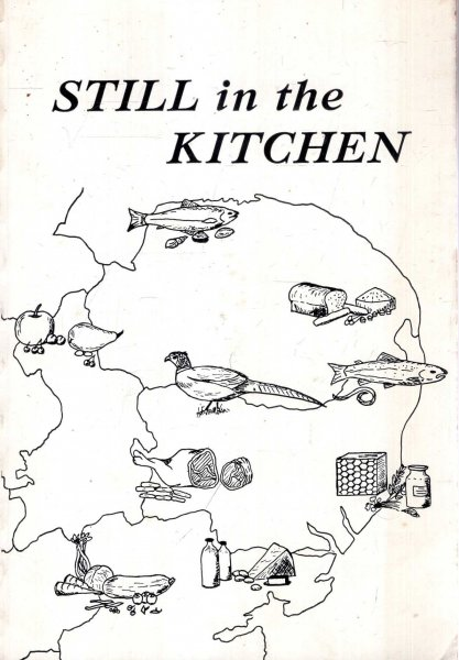 Image for Still in the Kitchen : A Cookery Book made by All Hallows School, Ditchingham