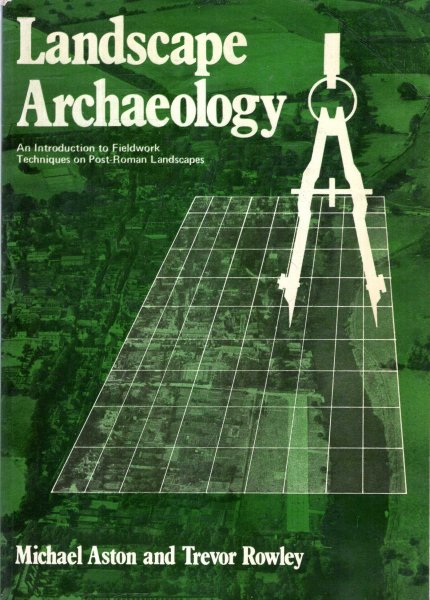 Image for Landscape Archaeology : An Introduction to Fieldwork Techniques on Post-Roman Landscapes