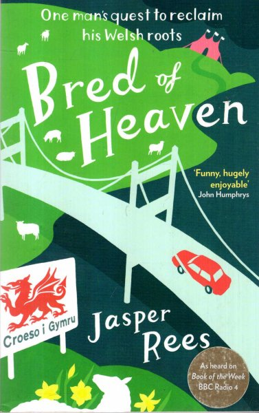 Image for Bred of Heaven : One man's quest to reclaim his Welsh roots