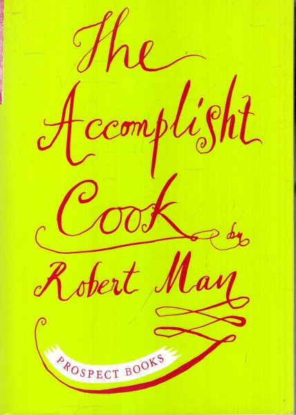 Image for The Accomplisht Cook or, The Art and Mystery of Cookery