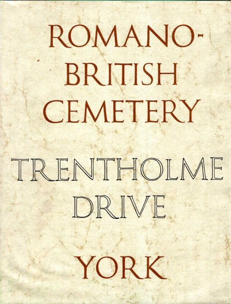 Image for The Romano-British Cemetery at Trentholme Drive, York