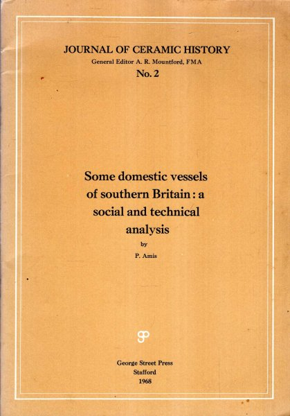 Image for Some Domestic Vessels of Southern Britain : a social and technical analysis