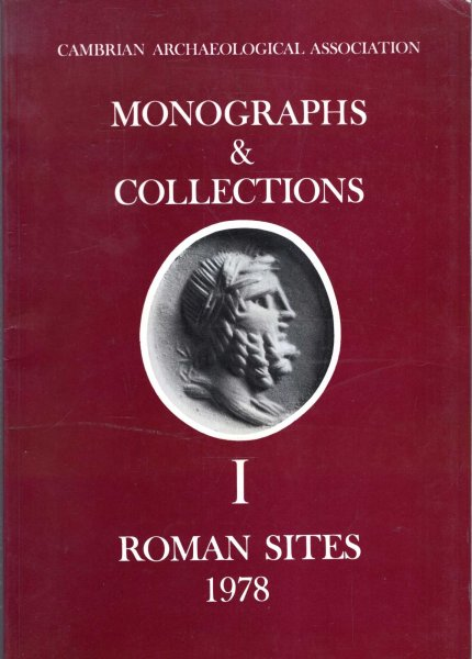 Image for Cambrian Archaeological Association Monographs & Collections : I Roman Sites