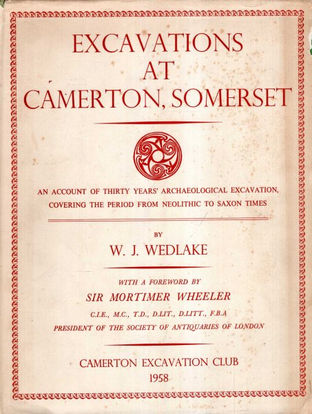 Image for Excavations at Camerton Somerton, a record of thirty years' excavation covering the period from Neolithic to Saxon Times, 1926-56