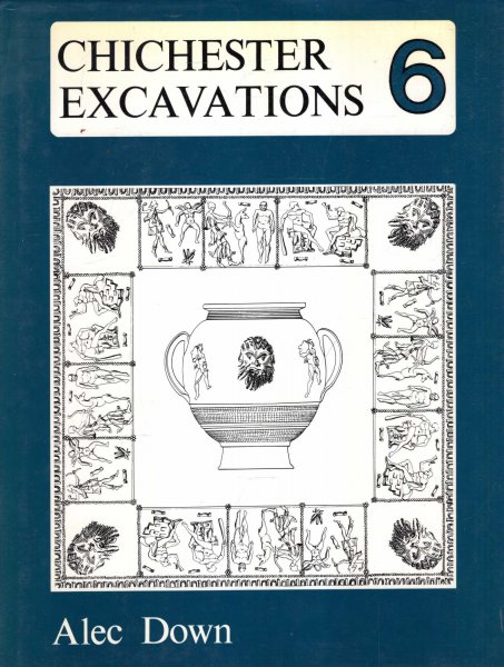 Image for Chichester Excavations Volume VI (6)