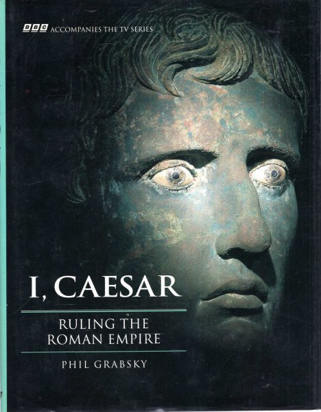 Image for I Caesar : Ruling the Roman Empire