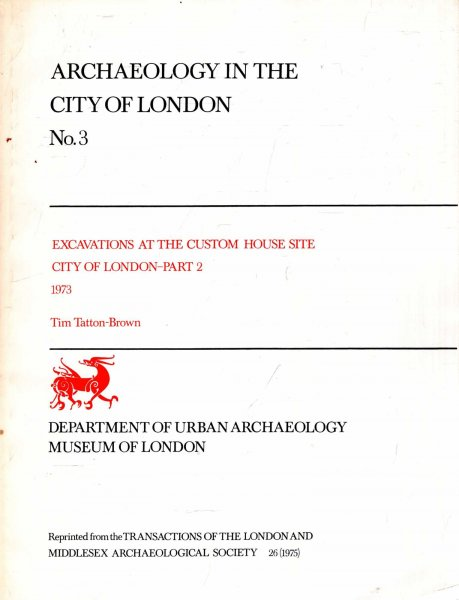 Image for Archaeology in the City of London No 3 : Excavations at the Custom House Site, City of London - Part 2