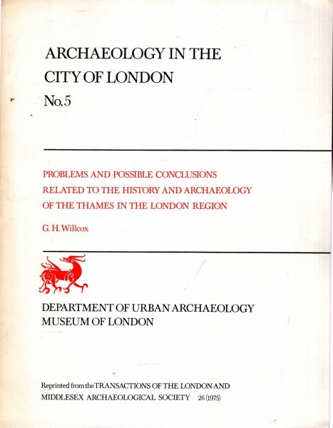 Image for Archaeology in the City of London No 5 : Problems and Possible Conclusions related to the History and Archaeology of the Thames in the London Region
