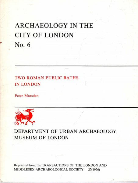 Image for Archaeology in the City of London No 6 : Two Roman Public Baths in London