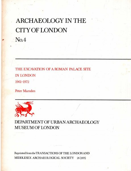 Image for Archaeology in the City of London No 4 : The Excavation of a Roman Palace Site in London 1961-1972