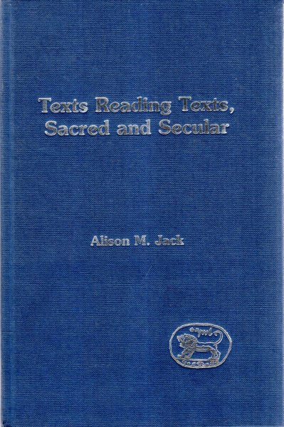 Image for Texts Reading Texts, Sacred and Secular