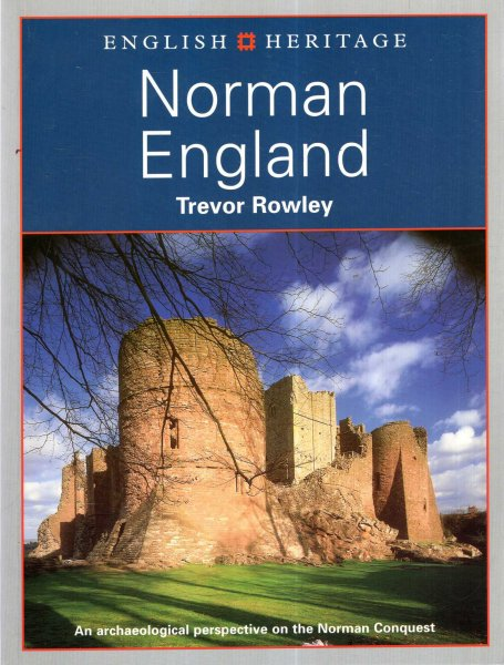 Image for English Heritage Book of Norman England: An Archaeological Perspective on the Norman Conquest