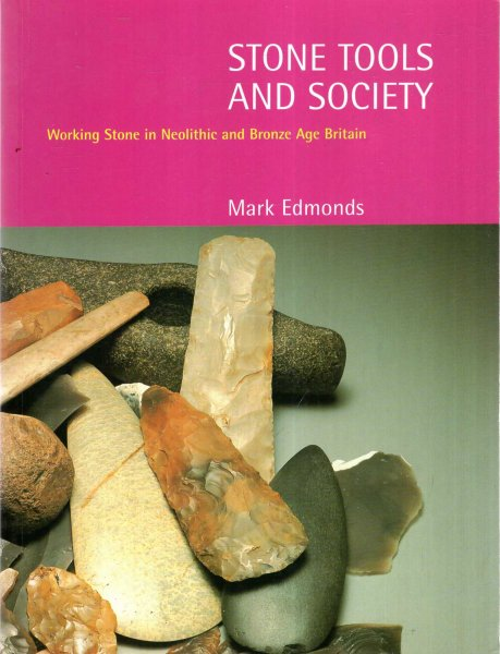 Image for Stone Tools and Society : Working Stone in Neolithic and Bronze Age Britain