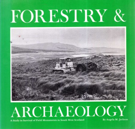 Image for Forestry & Archaeology : A study in survival of field monuments in South West Scotland
