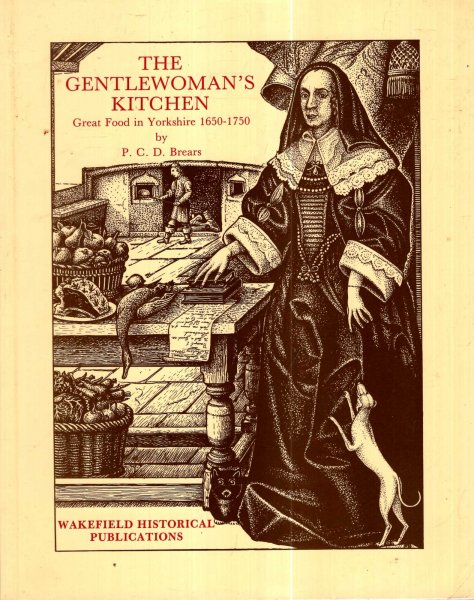 Image for The Gentlewoman's Kitchen : Great Food in Yorkshire, 1650-1750