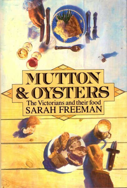Image for Mutton and Oysters : The Victorians and Their Food