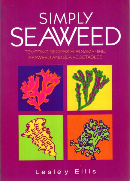 Image for Simply Seaweed : A Book of Tempting Recipes for Samphire, Seaweed and Sea Vegetables