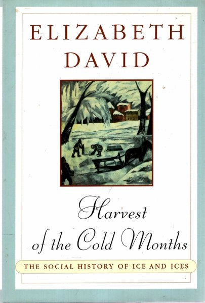 Image for Harvest of the Cold Months : The Social History of Ice and Ices