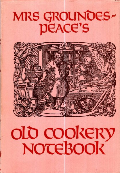 Image for Mrs Groundes-Peace's Old Cookery Notebook