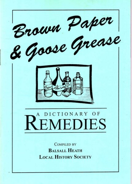 Image for Brown Paper & Goose Grease : A Dictionary of Remedies
