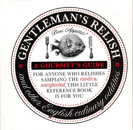 Image for Gentleman's Relish: And Other English Culinary Oddities