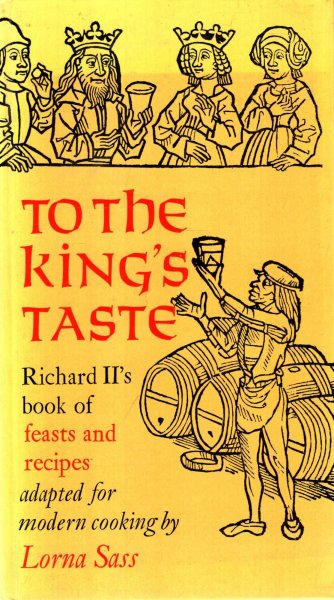 Image for To the King's Taste : Richard II's Book of Feasts and Recipes Adapted for Modern Cooking