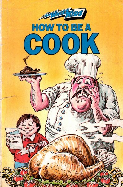 Image for How to be a Cook (Whizz Kids Series)