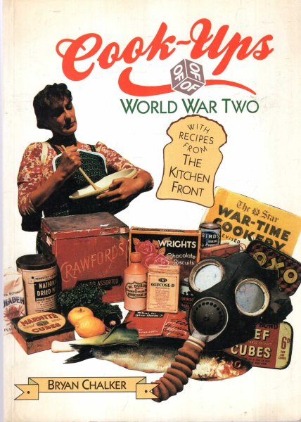 Image for Cook-ups of World War Two : Recipes from the Kitchen Front