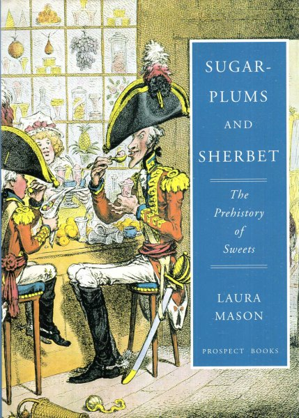 Image for Sugar-Plums and Sherbet : The prehistory of sweets