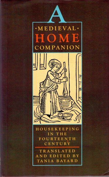 Image for A Medieval Home Companion : Housekeeping in the Fourteenth Century