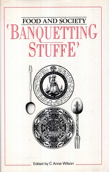 Image for Banquetting stuffe : The fare and social background of the Tudor and Stuart banquet (Food and society)