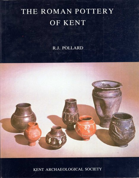 Image for The Roman Pottery of Kent