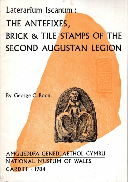 Image for Laterarium Iscanum : The antefixes, brick & tile-stamps of the Second Augustan Legion