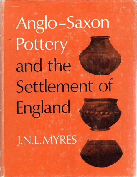 Image for Anglo-Saxon Pottery and the Settlement of England
